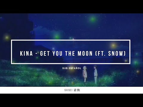 Kina - get you the moon (ft. Snow) |Sub Español|