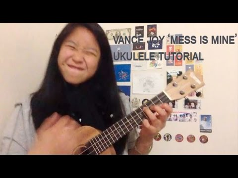 How to play 'Mess is Mine' by Vance Joy on the ukulele (Lesson ...