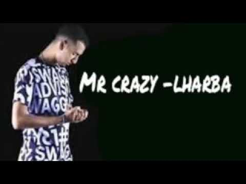mr crazy lharba