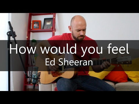 How would you feel - (ED SHEERAN NEW SONG) - Acoustic guitar solo cover (Fingerstyle)