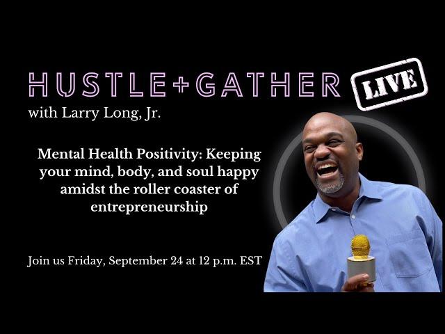 Hustle + Gather LIVE with Larry Long, Jr.