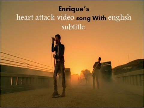 ENRIQUE IGLESIAS HEART ATTACK WITH ENGLISH SUBTITLE