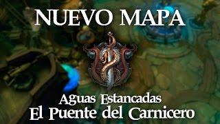 NUEVO MAPA | Aguas Estancadas: El Puente del Carnicero | League of Legends