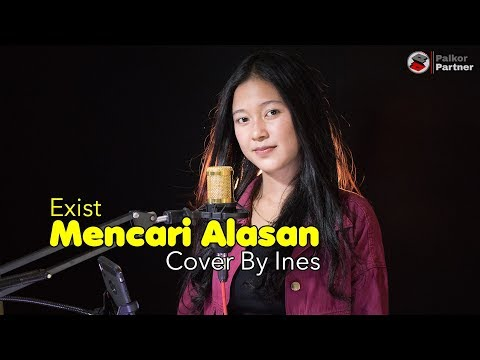 MENCARI ALASAN - EXIST | COVER BY INES