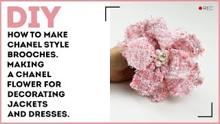 DIY: How to make Chanel style brooches. Making a Chanel flower for decorating jackets and dresses.