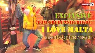 DJM Grebenshchikov - Ilove Malta (Original Version track)