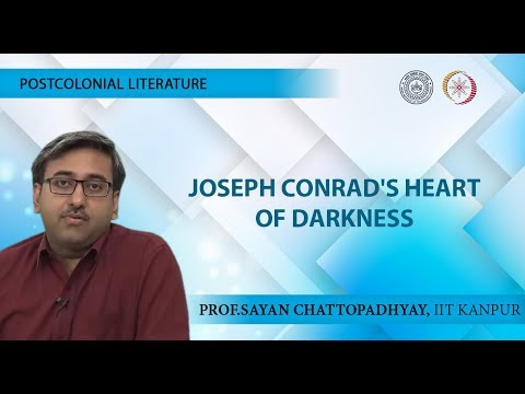 Postcolonial Literature -- Lecture 05 - Heart of Darkness-Dr Sayan Chattopadhyay, IIT Kanpur