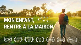 Film chrétien en français « Mon enfant, rentre à la maison ! »