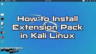 How to Install VirtualBox Extension Pack on Kali Linux 2020   SYSNETTECH Solutions