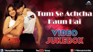 """Tum Se Achcha Kaun Hai"" Video Jukebox 