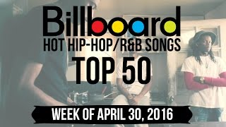 Top 50 - Billboard Hip-Hop/R&B Songs | Week of April 30, 2016