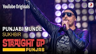 Download song Punjabi Munde | Sukhbir | Straight Up Punjab