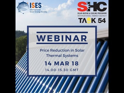 Webinar: IEA SHC Solar Academy  Price Reduction of Solar Thermal Systems