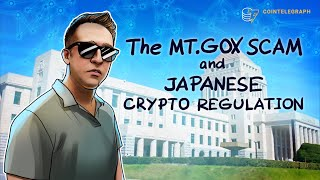 The Mt.Gox scam and Japanese crypto regulation | Cointelegraph Documentary