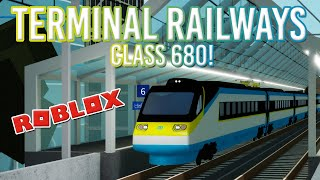 ROBLOX | Class 680! | Terminal Railways