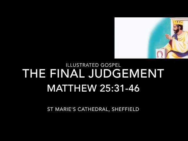 Illustrated Gospel / The Final Judgement / Matthew 25:31-46 / Christ the King (A) / 21-22 Nov 2020