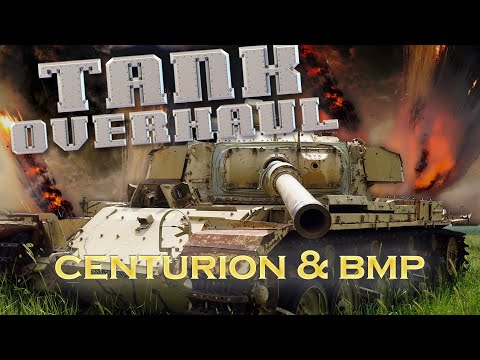 Tank Overhaul - Episode 5 - The Centurion & The BMP