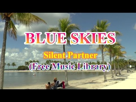 Blue Skies -Silent Partner ( Free Music Library)