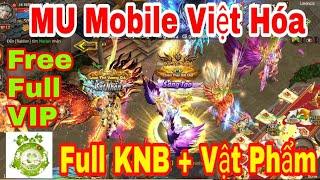 Game Private MU Mobile Việt Hóa | Free Full VIP12 - 999.999.9999KNB + Vô Số Quà Tân Thủ Giá Trị