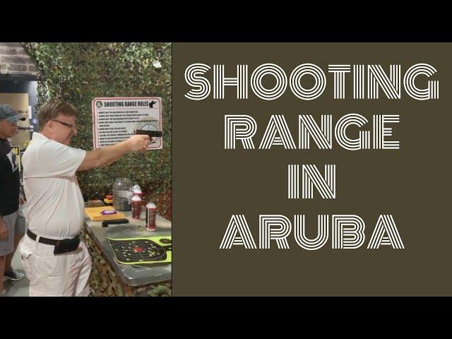 SHOOTING RANGE IN ARUBA