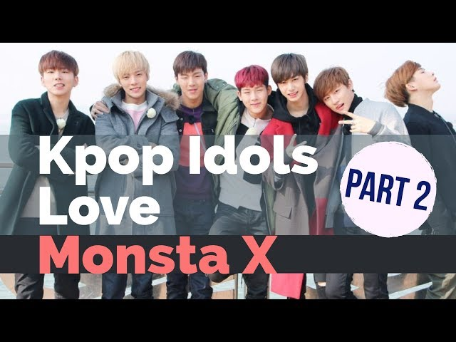 Kpop Idols Love Monsta X - Part 2 (KARD, EXO, Victon and More)