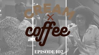 "CREAM X COFFEE - ""WHITE CHOCOLATE"" (EP. 102) #CreamxCoffee   Update"