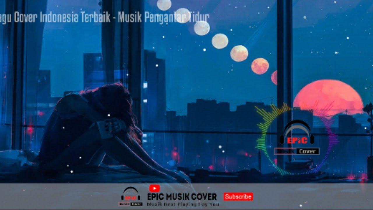 ?  LIVE Musik Lagu Indonesia Cover Terbaik Terpopuler 2020 Lagu Santai 24/7 Live music Indonesia