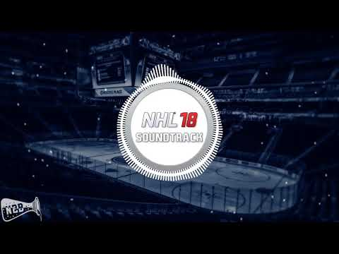 NHL 18 Full Soundtrack