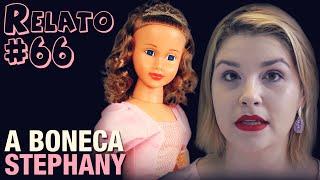 A Boneca Stephany (#66 - Histórias Assombradas!)