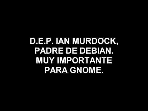 D.E.P. IAN MURDOCK | PADRE DE DEBIAN | UFO-OS