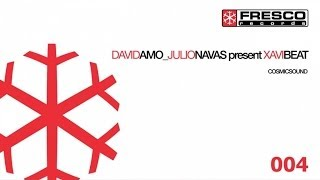 Julio Navas & David Amo Present Xavi Beat - Cosmic Sound (Original Mix)