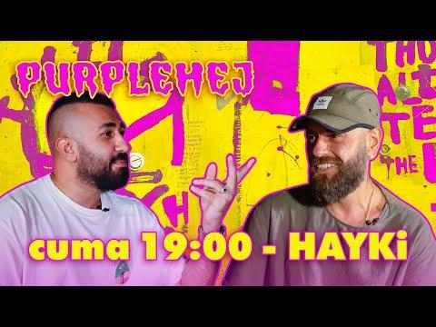 Hayki X PurpleHej – 2. Sezon 2. Bölüm 20 Kasım Cuma 19:00'da Yayında🖖🏻