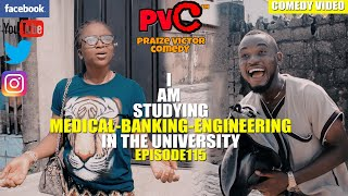 MEDICAL BANKING ENGINEERING episode 115 PRAIZE VICTOR COMEDY
