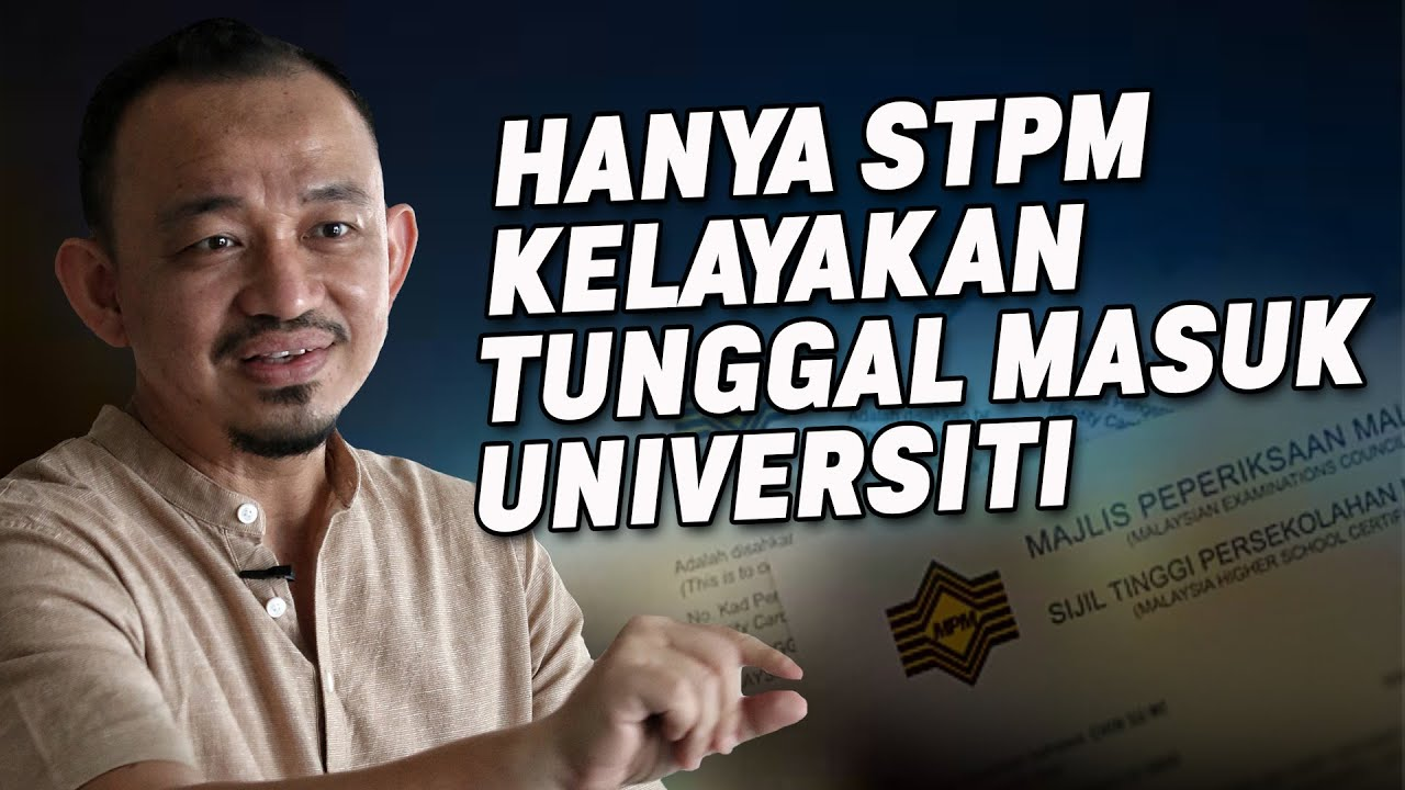 Hanya STPM Kelayakan Tunggal Masuk Universiti