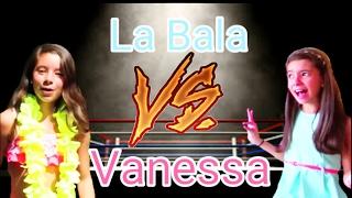 La Bala VS Vanessa