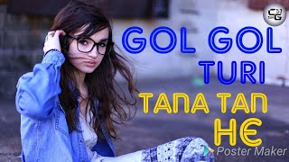Gol Gol Turi Tana Tan He Cg Dj Sagar Full Dj
