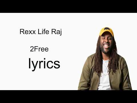 Rexx Life Raj   2Free   lyrics
