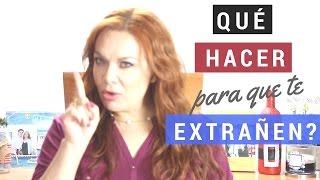 Qué Hacer Para Que Te Extrañen? | Cómo Hacer para que te Busque | Florencia Deffis