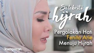 Part 1 - Pergolakan Hati Fenita Arie Menuju Hijrah   Selebriti Hijrah
