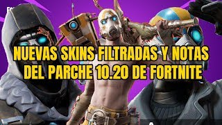 NEW FILTRATED SKINS AND FORTNITE 10.20 PARCHE NOTES