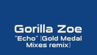 "Gorilla Zoe - ""Echo"" (Gold Medal Mixes Remix) Better Quality"