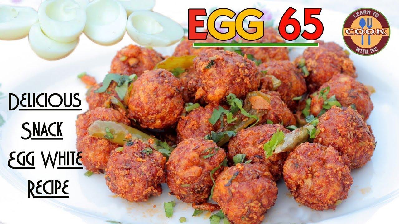 Egg 65 Recipe Simple Easy Snack Egg White Recipe Delicious Dish