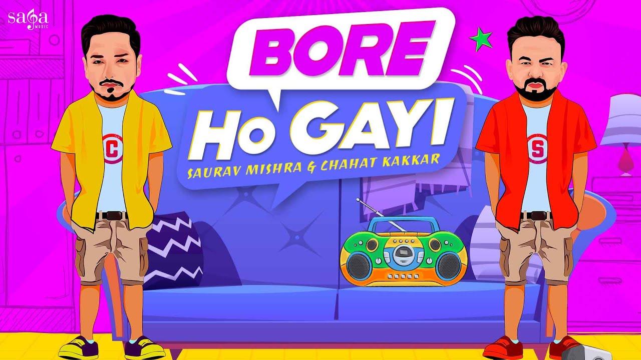 Bore Ho Gayi - Lyrical Video | Saurav Mishra | Chahat Kakkar | New Punjabi Song | Lockdown Special
