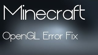 How To Fix OPENGL problem in Minecraft! (SOLVED)