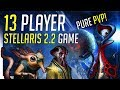 13 Player PVP Stellaris 2.2 Session - No