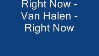 Right Now - Van Halen - Right Now