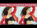Find Real Jacqueline Fernandez in 20 seconds - Challenge | Only Geniuses Can Find All The Difference