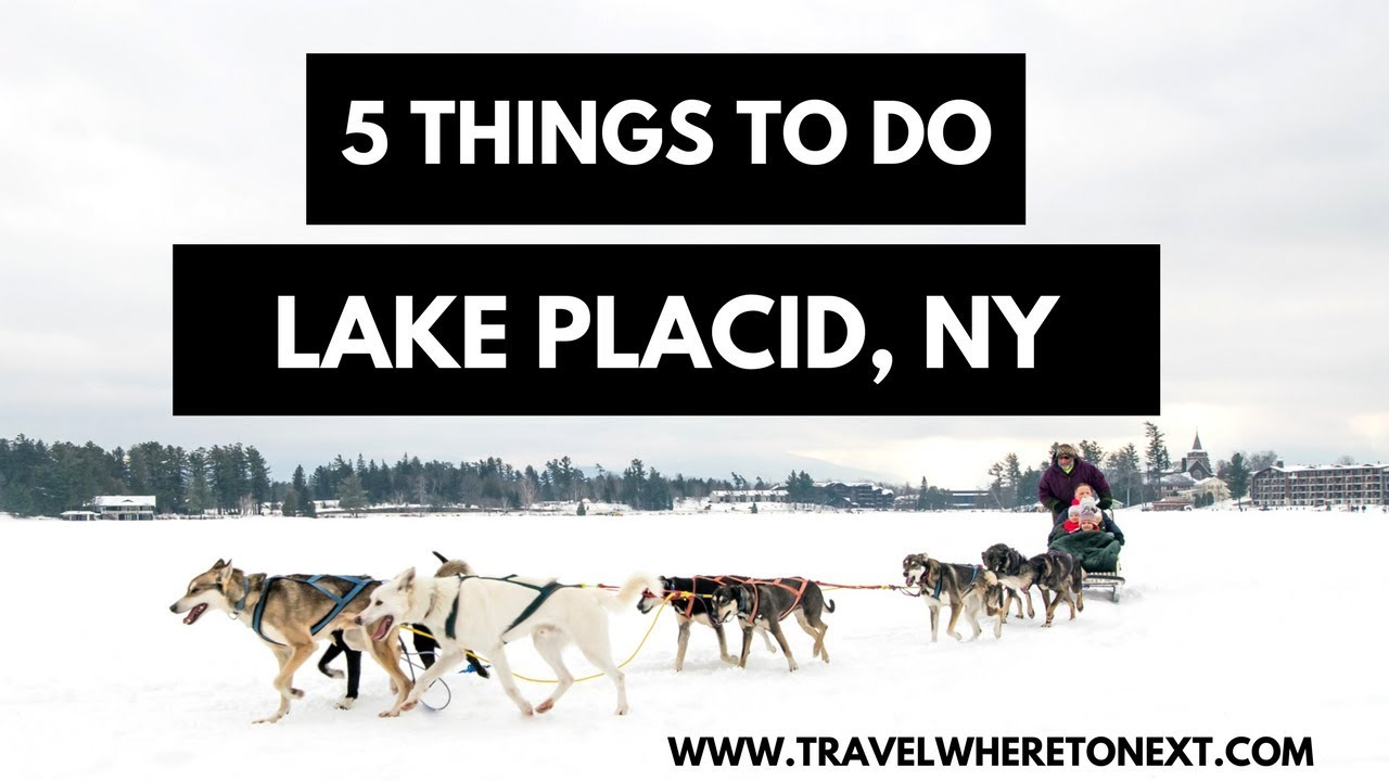 Top 5 things to do in lake placid new york youtube for Top 5 things to do in new york