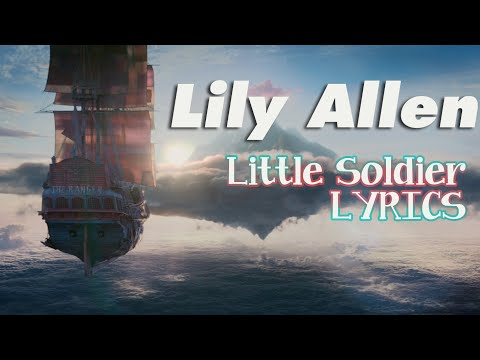 Lily Allen - Little Soldier (from Pan) [LYRIC VIDEO]