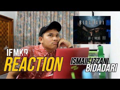 REAKSI #1  ISMAIL IZZANI- BIDADARI (REACTION)